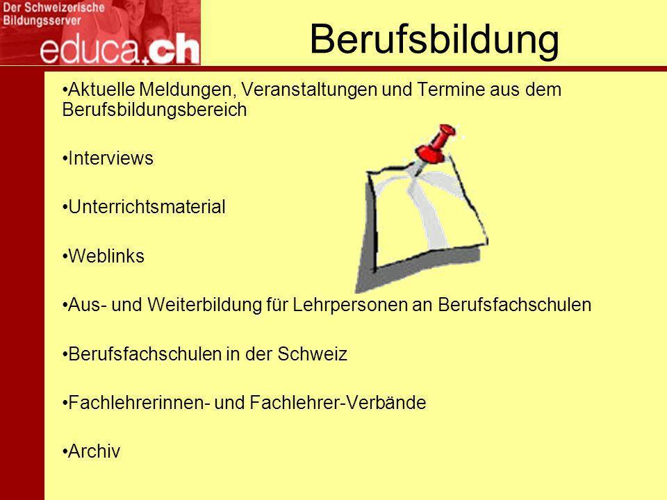 Berufsbildung Aktuelle Meldungen, Veranstaltungen und Termine aus dem Berufsbildungsbereich Interviews Unterrichtsmaterial Weblinks Aus- und Weiterbildung für Lehrpersonen an Berufsfachschulen Berufsfachschulen in der Schweiz Fachlehrerinnen- und Fachlehrer-Verbände Archiv