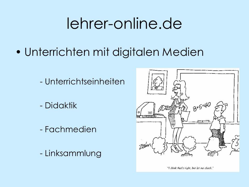 lehrer-online.de Unterrichten mit digitalen Medien - Unterrichtseinheiten - Didaktik - Fachmedien - Linksammlung