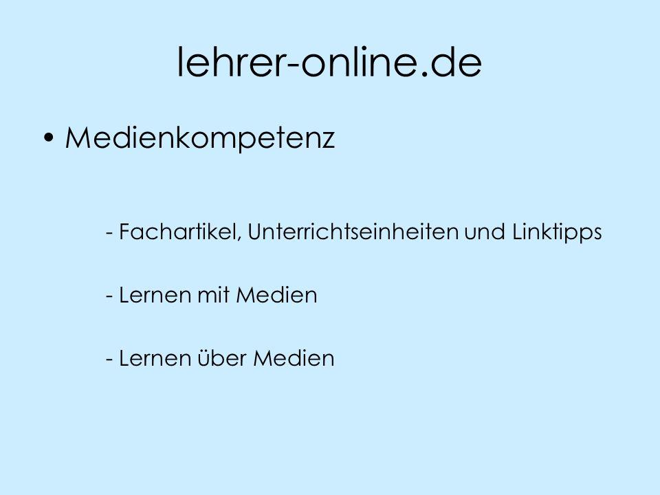 lehrer-online.de Medienkompetenz - Fachartikel, Unterrichtseinheiten und Linktipps - Lernen mit Medien - Lernen über Medien