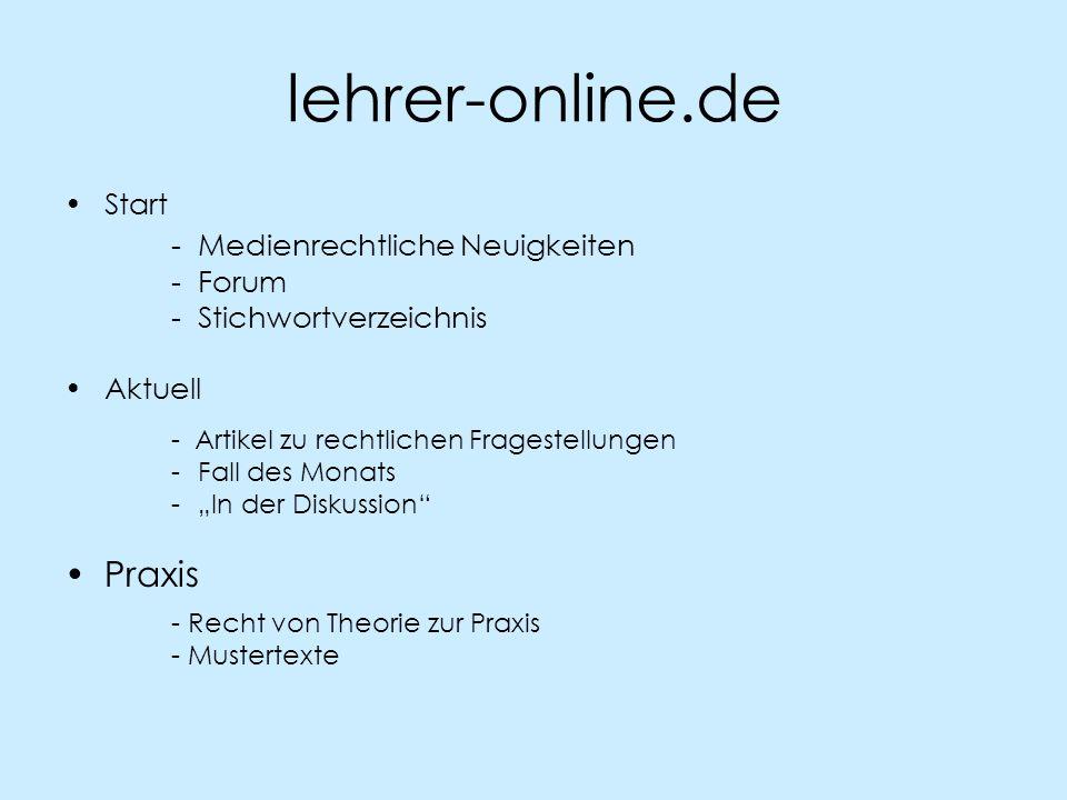 lehrer-online.de Start - Medienrechtliche Neuigkeiten - Forum - Stichwortverzeichnis Aktuell - Artikel zu rechtlichen Fragestellungen -Fall des Monats
