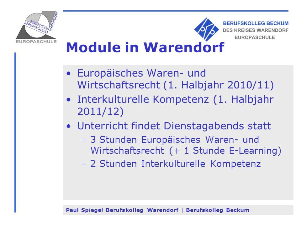 Paul-Spiegel-Berufskolleg Warendorf | Berufskolleg Beckum Module in Warendorf Europäisches Waren- und Wirtschaftsrecht (1. Halbjahr 2010/11) Interkult