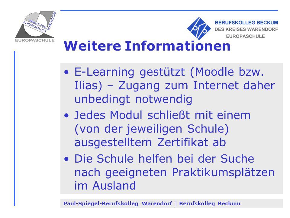 Paul-Spiegel-Berufskolleg Warendorf | Berufskolleg Beckum Weitere Informationen E-Learning gestützt (Moodle bzw. Ilias) – Zugang zum Internet daher un