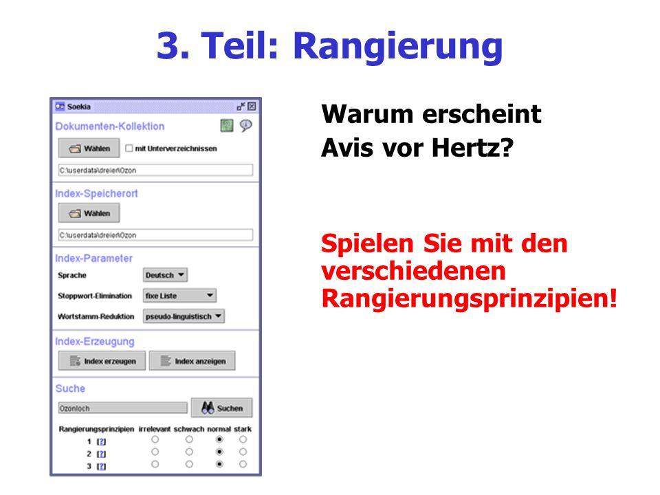 3. Teil: Rangierung Warum erscheint Avis vor Hertz? Spielen Sie mit den verschiedenen Rangierungsprinzipien!