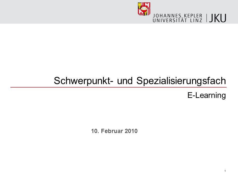 Schwerpunkt- und Spezialisierungsfach E-Learning 1 10. Februar 2010