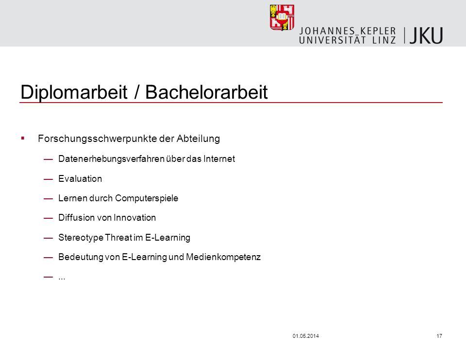 1701.05.2014 Diplomarbeit / Bachelorarbeit Forschungsschwerpunkte der Abteilung Datenerhebungsverfahren über das Internet Evaluation Lernen durch Comp