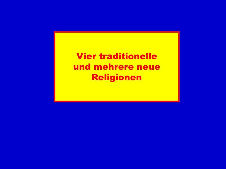 Vier traditionelle und mehrere neue Religionen