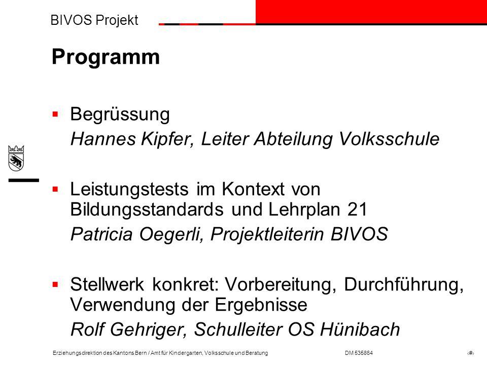 BIVOS Projekt Erziehungsdirektion des Kantons Bern / Amt für Kindergarten, Volksschule und BeratungDM 535864 # Ziele Öffnung 9.