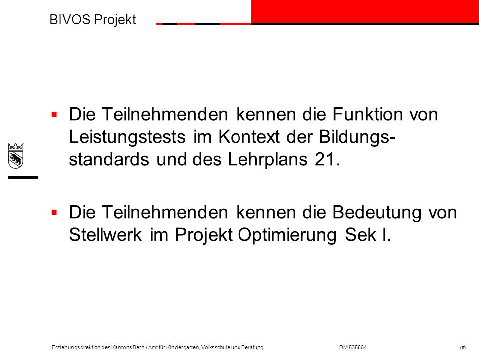 BIVOS Projekt Erziehungsdirektion des Kantons Bern / Amt für Kindergarten, Volksschule und BeratungDM 535864 # Optimierung Sek I Öffnung 9.