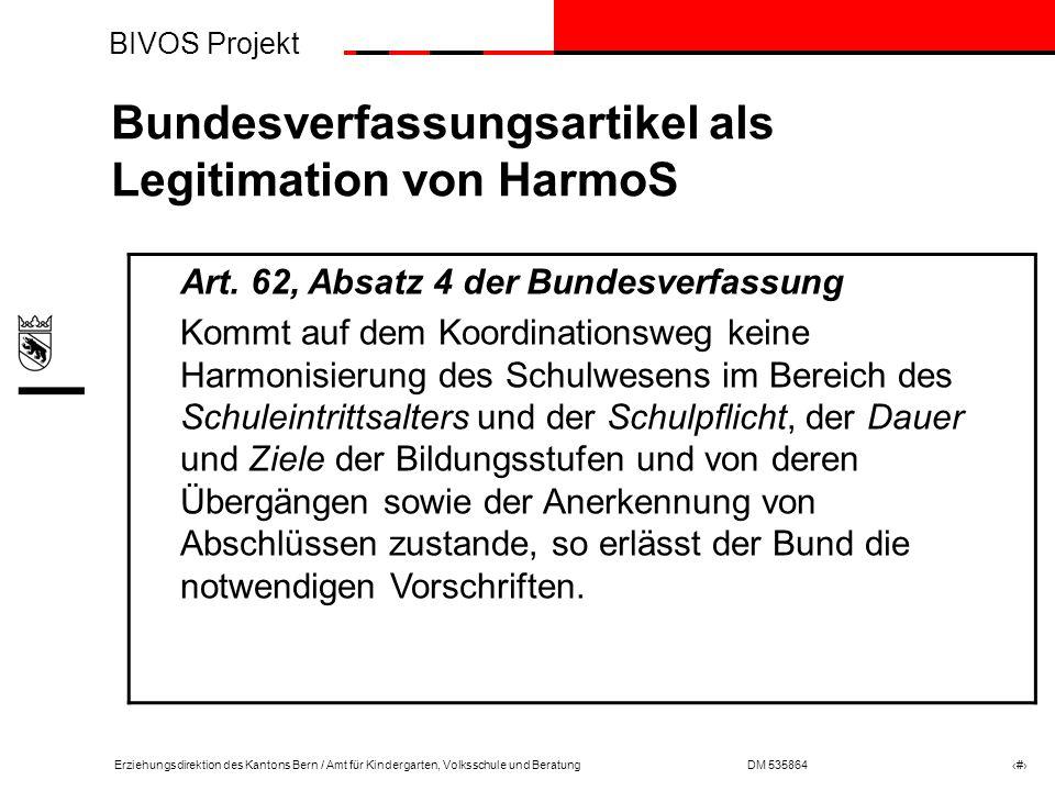 BIVOS Projekt Erziehungsdirektion des Kantons Bern / Amt für Kindergarten, Volksschule und BeratungDM 535864 # Beitritt der Kantone zum HarmoS- Konkordat