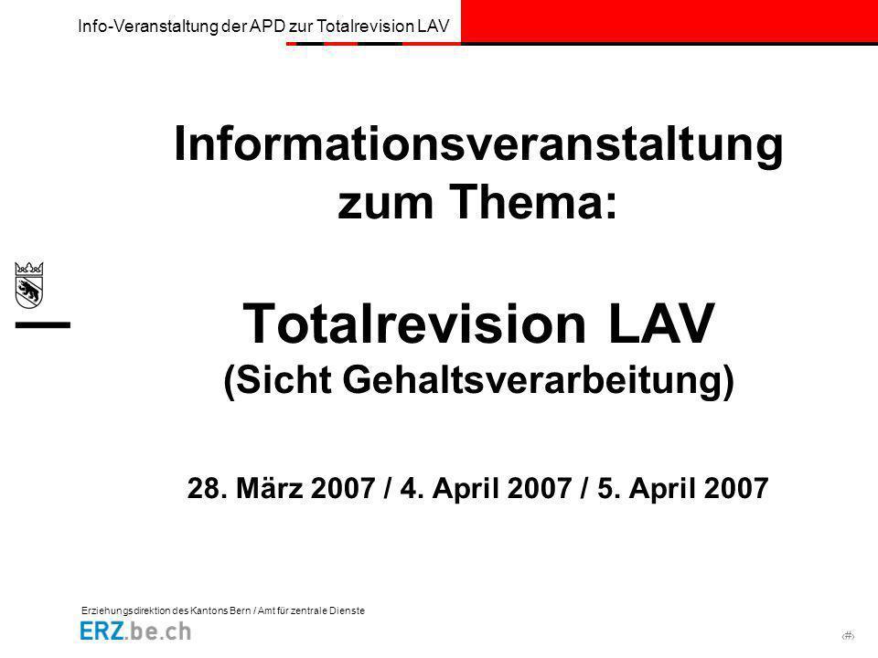 Erziehungsdirektion des Kantons Bern / Amt für zentrale Dienste # Info-Veranstaltung der APD zur Totalrevision LAV Informationsveranstaltung zum Thema