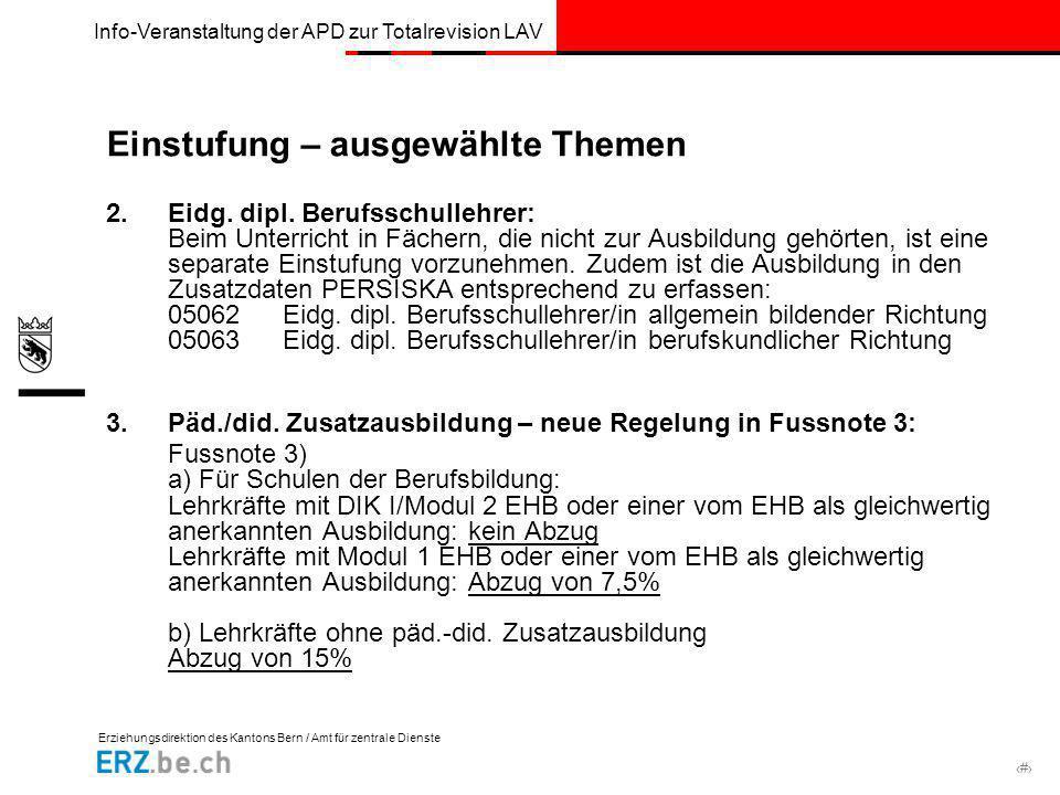 Erziehungsdirektion des Kantons Bern / Amt für zentrale Dienste # Info-Veranstaltung der APD zur Totalrevision LAV Einstufung – ausgewählte Themen 2.E