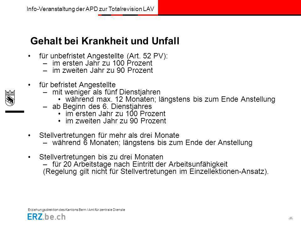 Erziehungsdirektion des Kantons Bern / Amt für zentrale Dienste # Info-Veranstaltung der APD zur Totalrevision LAV Gehalt bei Krankheit und Unfall für