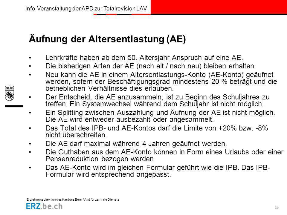 Erziehungsdirektion des Kantons Bern / Amt für zentrale Dienste # Info-Veranstaltung der APD zur Totalrevision LAV Äufnung der Altersentlastung (AE) L