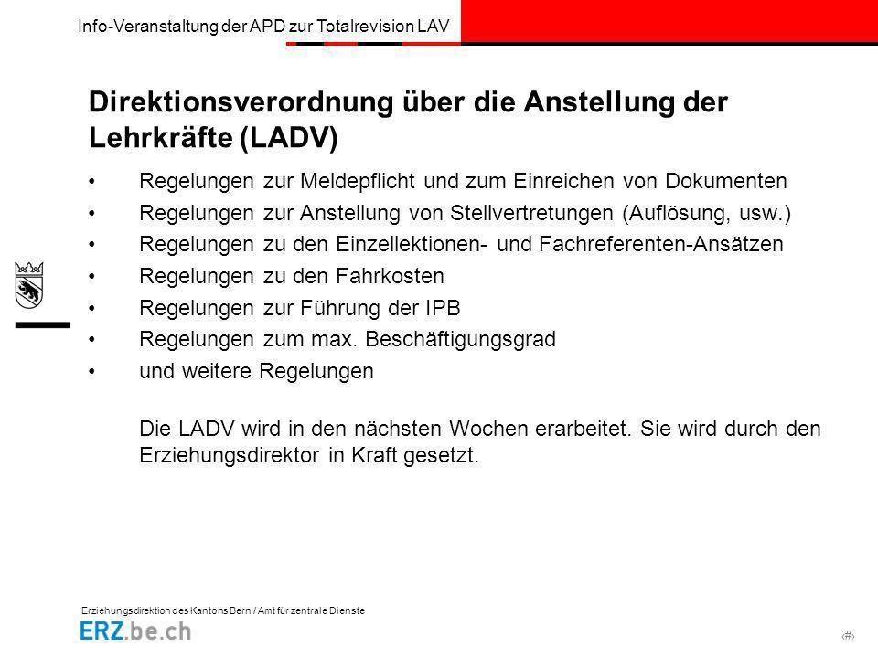 Erziehungsdirektion des Kantons Bern / Amt für zentrale Dienste # Info-Veranstaltung der APD zur Totalrevision LAV Direktionsverordnung über die Anste