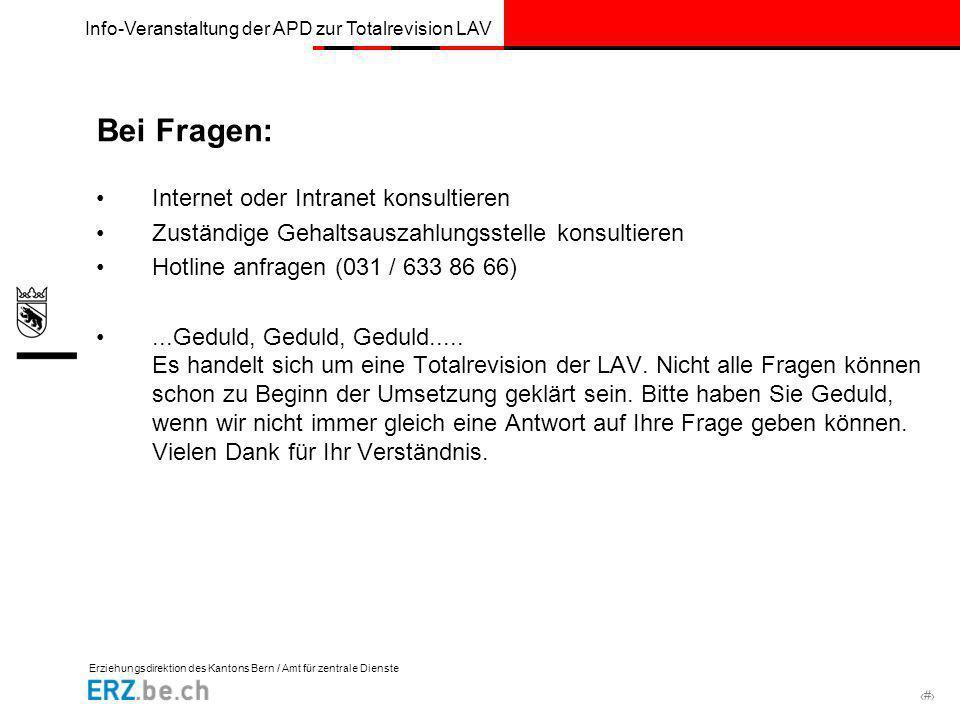 Erziehungsdirektion des Kantons Bern / Amt für zentrale Dienste # Info-Veranstaltung der APD zur Totalrevision LAV Bei Fragen: Internet oder Intranet