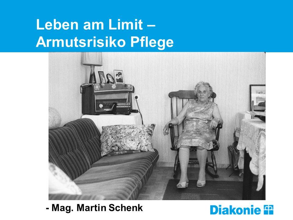 Leben am Limit – Armutsrisiko Pflege - Mag. Martin Schenk