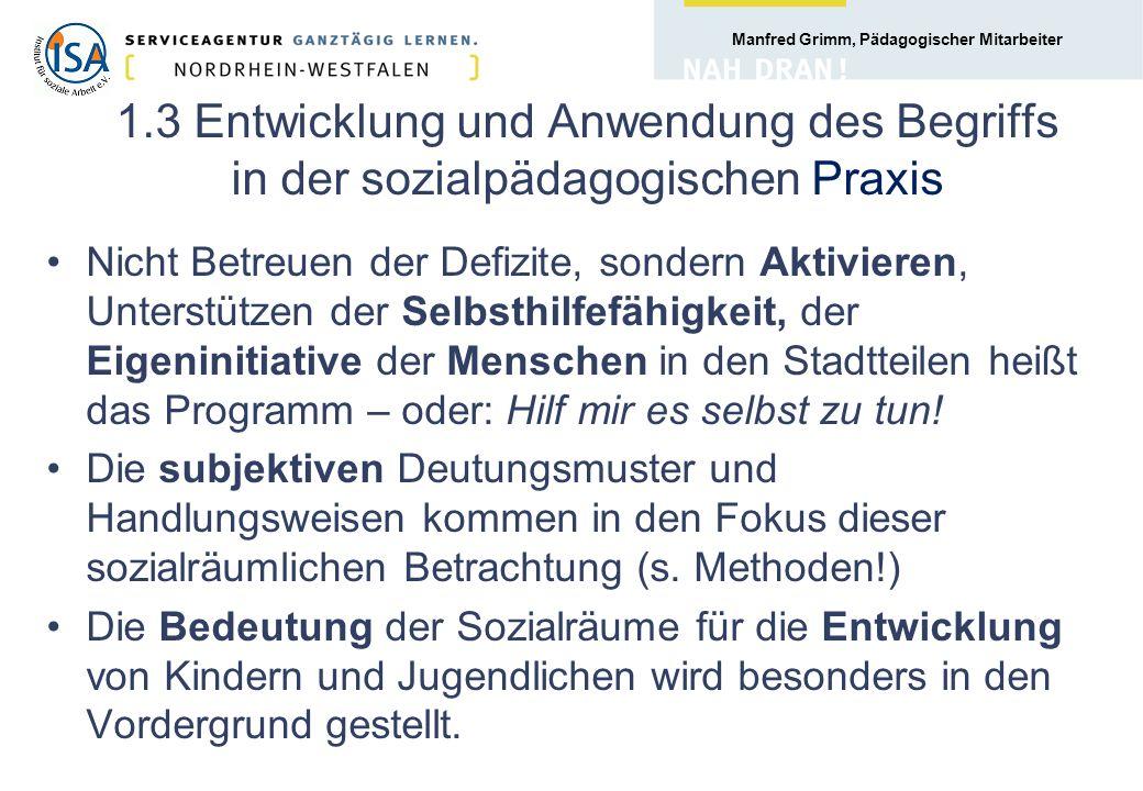 Manfred Grimm, Pädagogischer Mitarbeiter 2.2 Sozialraumverständnis der Verwaltungen Anders als bei der Lebensweltorientierung ist der Blick nicht auf das Individuum, sondern auf den geografisch-administrativen Bezug gerichtet.