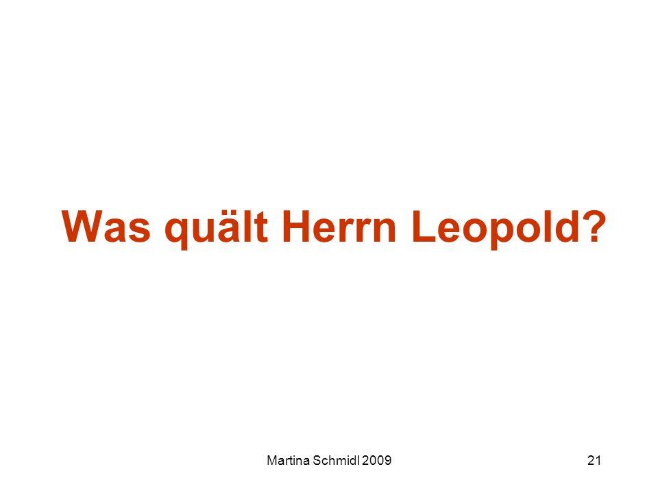 Martina Schmidl 200921 Was quält Herrn Leopold?