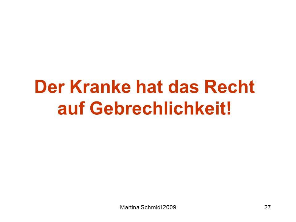 Martina Schmidl 200927 Der Kranke hat das Recht auf Gebrechlichkeit!