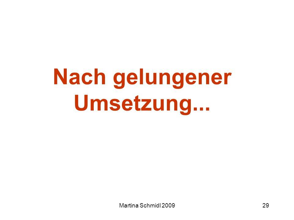 Martina Schmidl 200929 Nach gelungener Umsetzung...