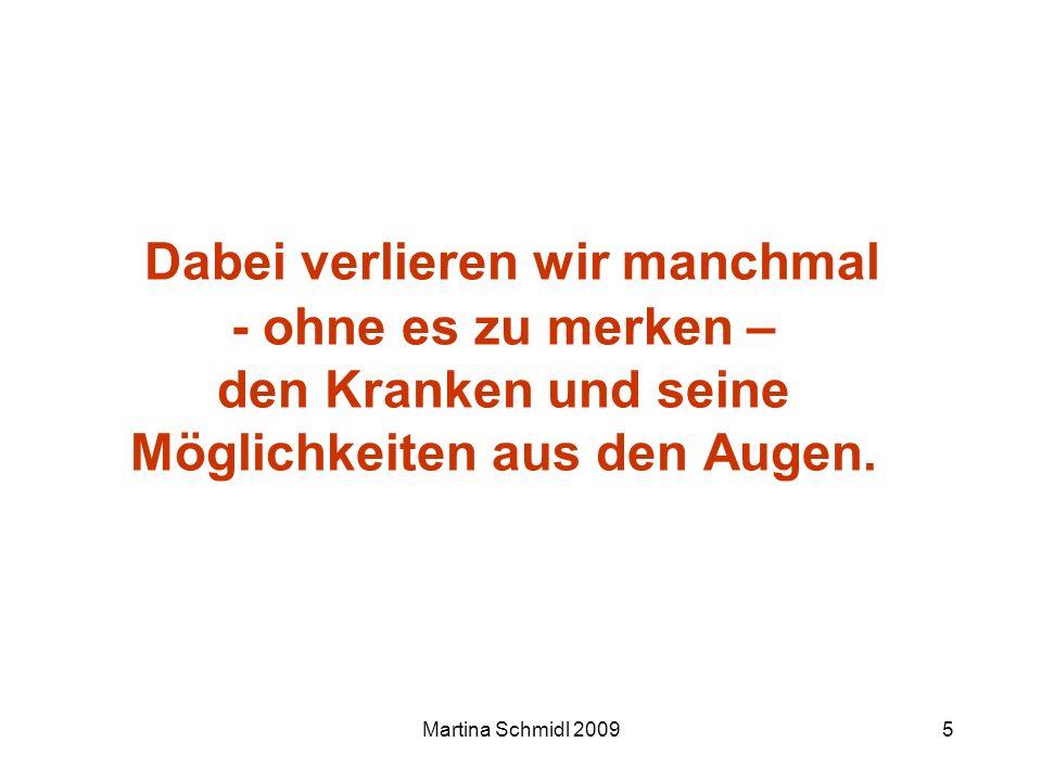 Martina Schmidl 200926 Wir stehen unter Druck Offizielle Standards Organisationsphilosophie Empfehlungen von KollegInnen Arztbriefe Gewohnheiten Vorurteile...
