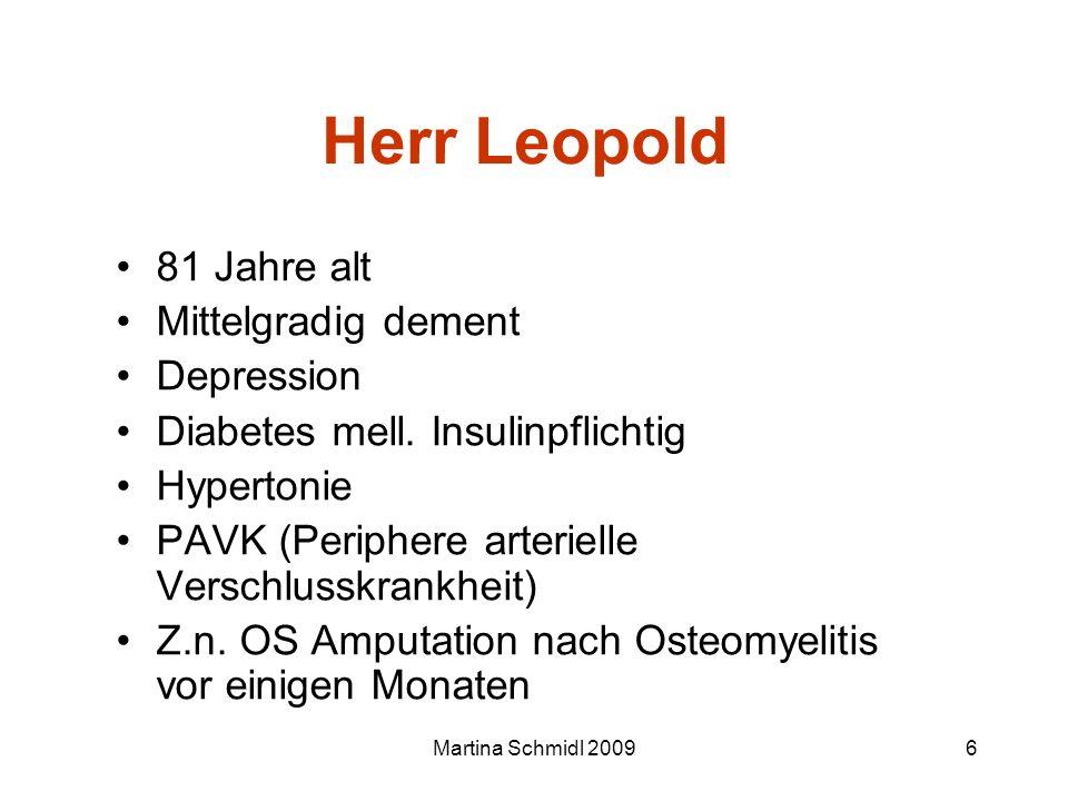 Martina Schmidl 20096 Herr Leopold 81 Jahre alt Mittelgradig dement Depression Diabetes mell. Insulinpflichtig Hypertonie PAVK (Periphere arterielle V