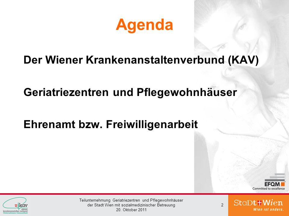 Teilunternehmung Geriatriezentren und Pflegewohnhäuser der Stadt Wien mit sozialmedizinischer Betreuung 20. Oktober 2011 2 Agenda Der Wiener Krankenan