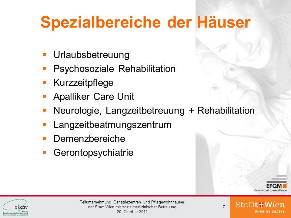 Teilunternehmung Geriatriezentren und Pflegewohnhäuser der Stadt Wien mit sozialmedizinischer Betreuung 20. Oktober 2011 7 Spezialbereiche der Häuser