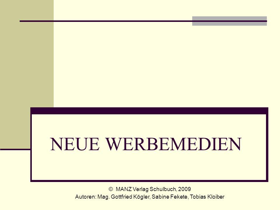 NEUE WERBEMEDIEN © MANZ Verlag Schulbuch, 2009 Autoren: Mag.