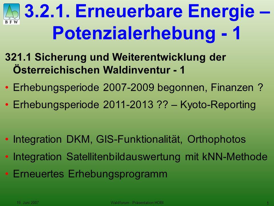 19. Juni 2007Waldforum - Präsentation HOBI 1 3.2.1.