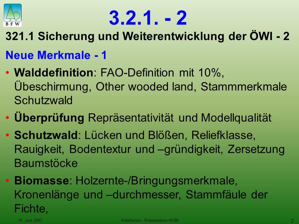 19. Juni 2007Waldforum - Präsentation HOBI 2 3.2.1.