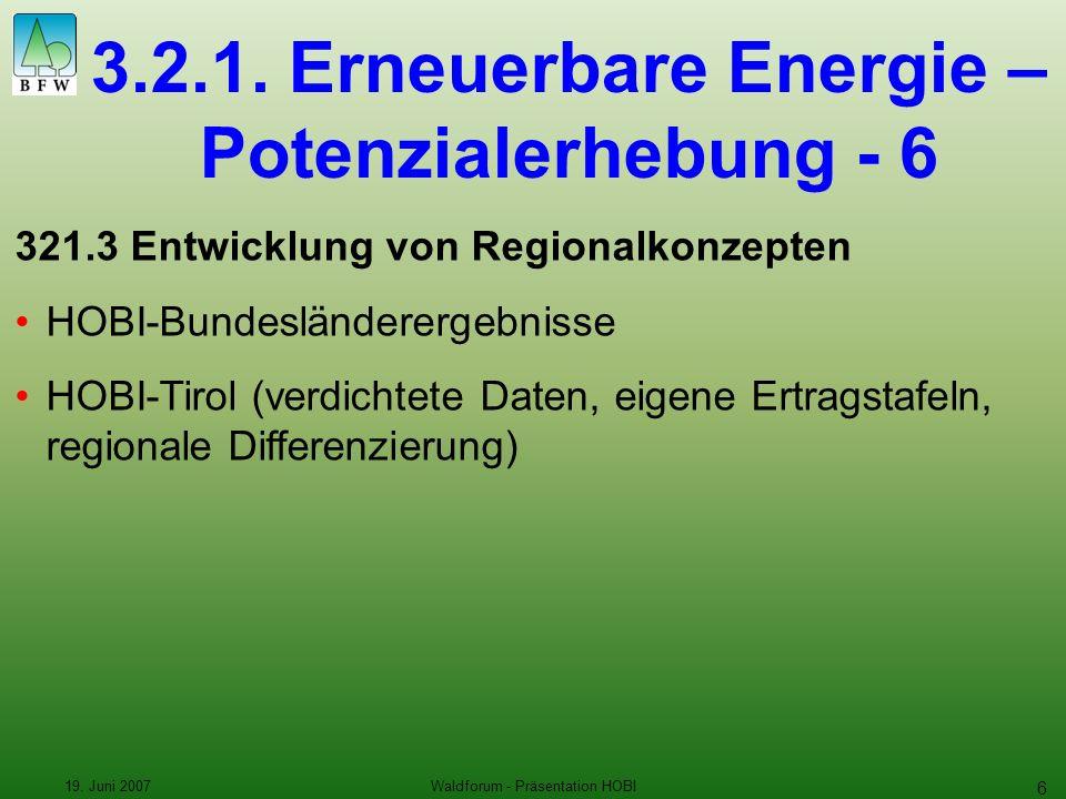 19. Juni 2007Waldforum - Präsentation HOBI 6 3.2.1.