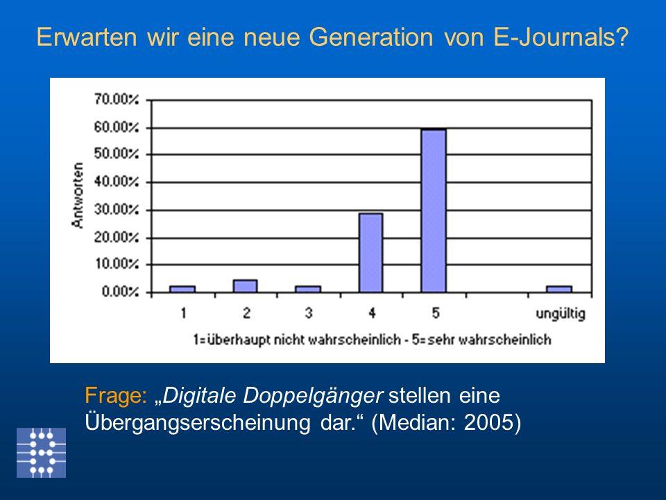 Erwarten wir eine neue Generation von E-Journals.
