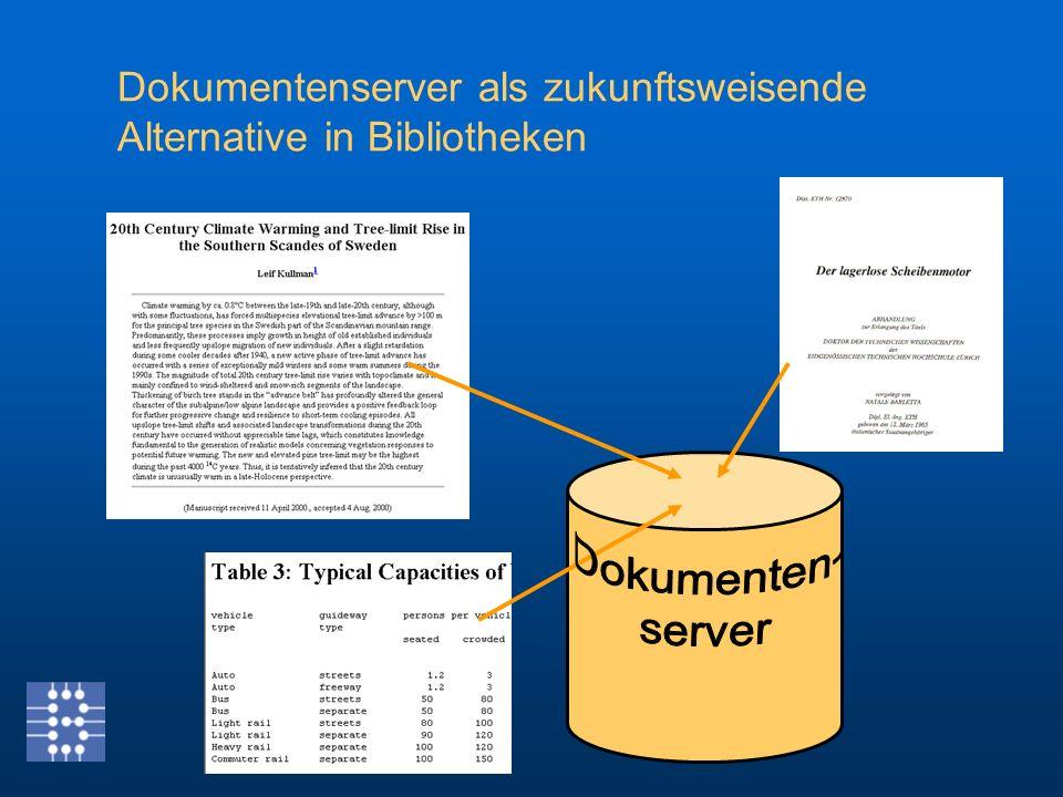 Dokumentenserver als zukunftsweisende Alternative in Bibliotheken