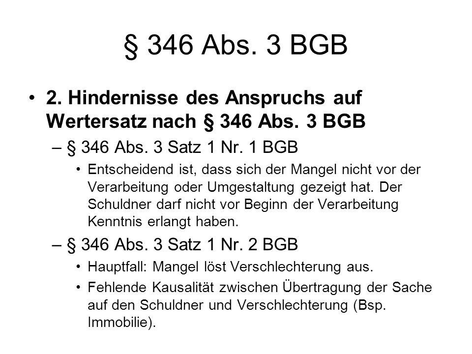 § 346 Abs.3 BGB 2. Hindernisse des Anspruchs auf Wertersatz nach § 346 Abs.