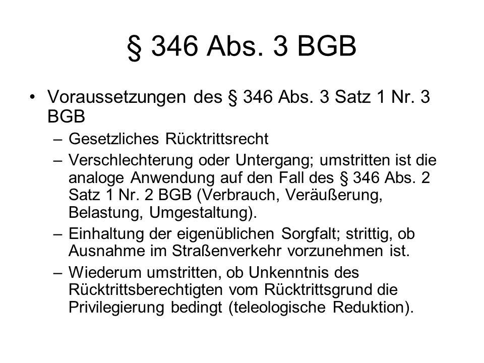 § 346 Abs.3 BGB Voraussetzungen des § 346 Abs. 3 Satz 1 Nr.