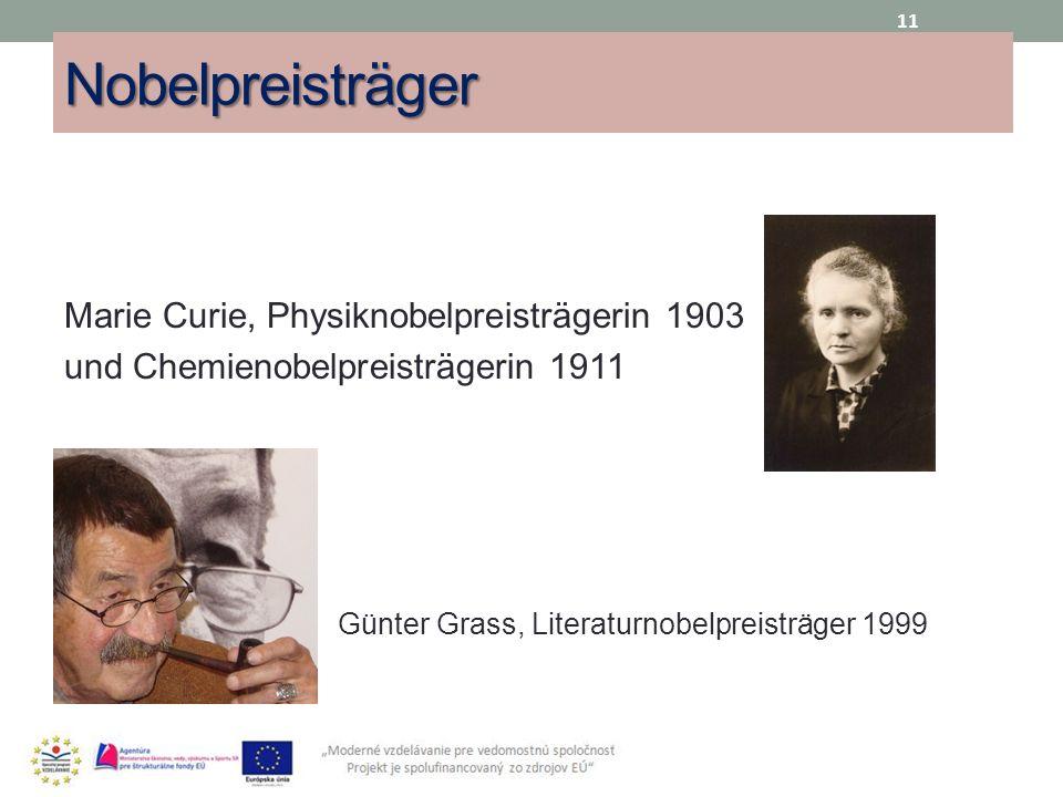 Nobelpreisträger Marie Curie, Physiknobelpreisträgerin 1903 und Chemienobelpreisträgerin 1911 Günter Grass, Literaturnobelpreisträger 1999 11
