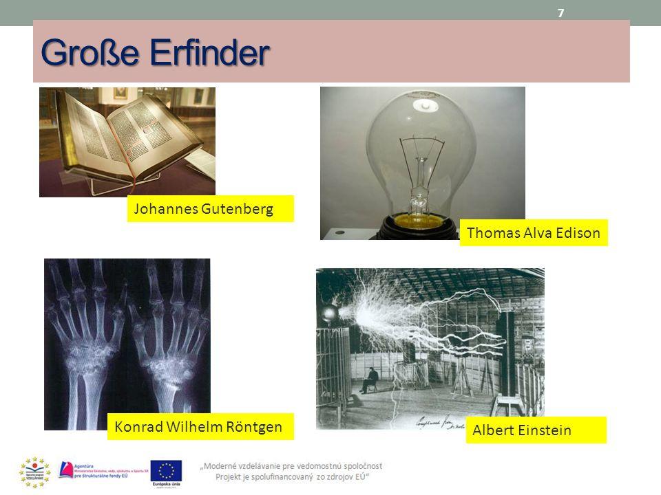 Große Erfinder 7 Johannes Gutenberg Konrad Wilhelm Röntgen Albert Einstein Thomas Alva Edison