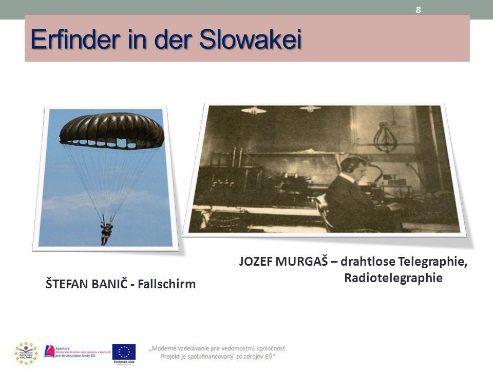 Erfinder in der Slowakei 8 ŠTEFAN BANIČ - Fallschirm JOZEF MURGAŠ – drahtlose Telegraphie, Radiotelegraphie