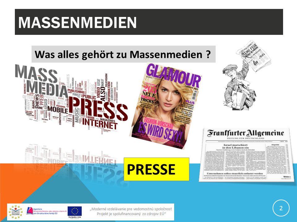 MASSENMEDIEN 2 Was alles gehört zu Massenmedien ? PRESSE