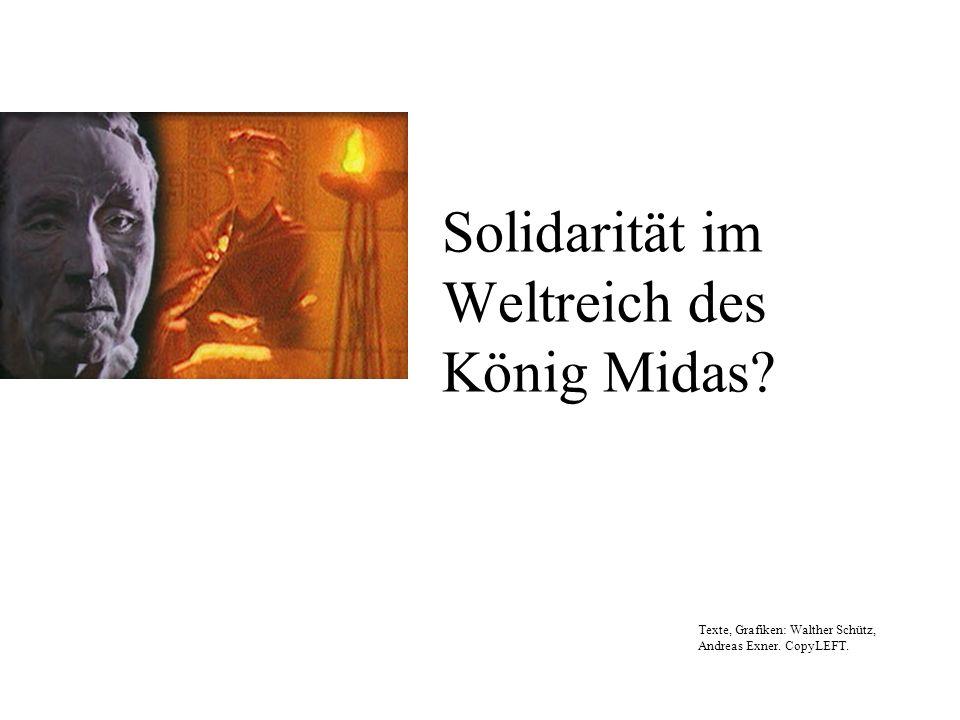 Solidarität im Weltreich des König Midas? Texte, Grafiken: Walther Schütz, Andreas Exner. CopyLEFT.