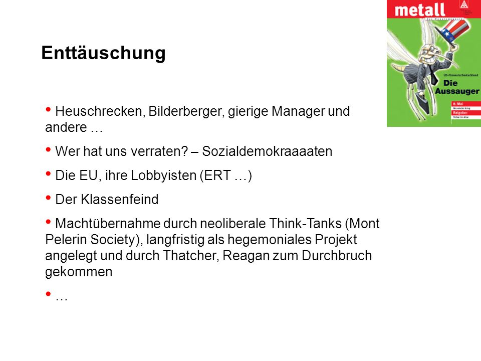 Enttäuschung Heuschrecken, Bilderberger, gierige Manager und andere … Wer hat uns verraten? – Sozialdemokraaaaten Die EU, ihre Lobbyisten (ERT …) Der