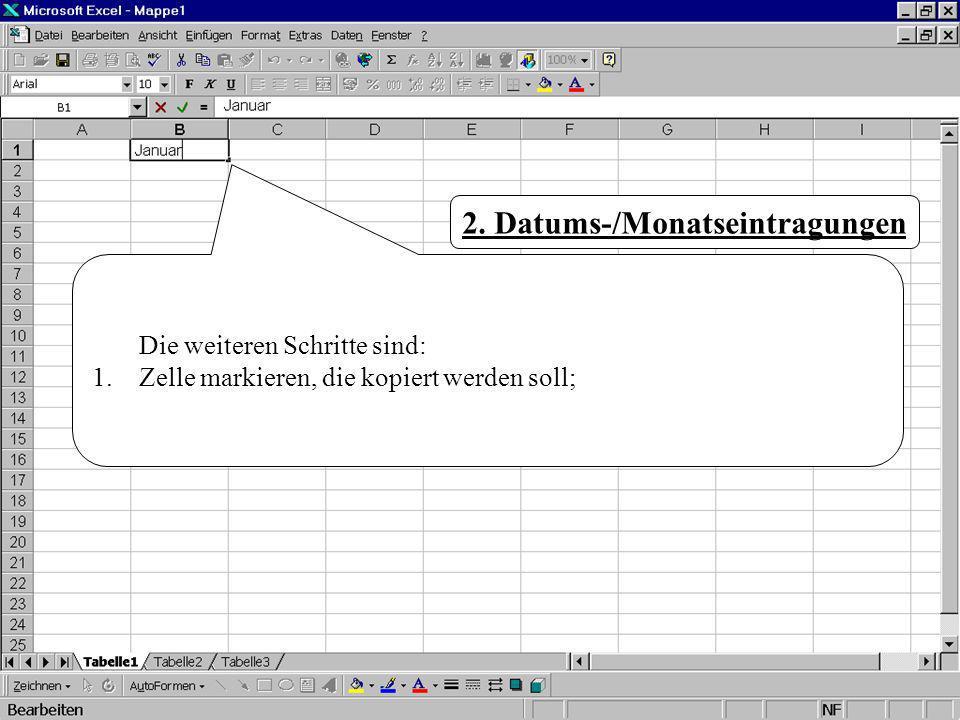 Arbeite diese Präsentation gründlich durch und fülle dabei die Lücken im erhaltenen Arbeitsblatt aus! Die weiteren Schritte sind: 1.Zelle markieren, d