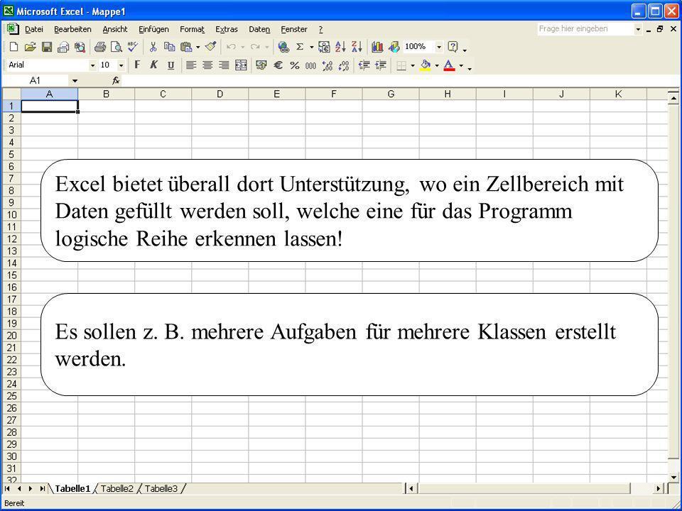 Excel bietet überall dort Unterstützung, wo ein Zellbereich mit Daten gefüllt werden soll, welche eine für das Programm logische Reihe erkennen lassen
