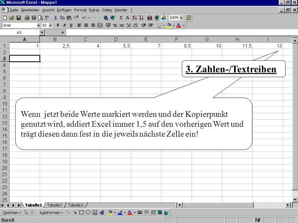 Wenn jetzt beide Werte markiert werden und der Kopierpunkt genutzt wird, addiert Excel immer 1,5 auf den vorherigen Wert und trägt diesen dann fest in