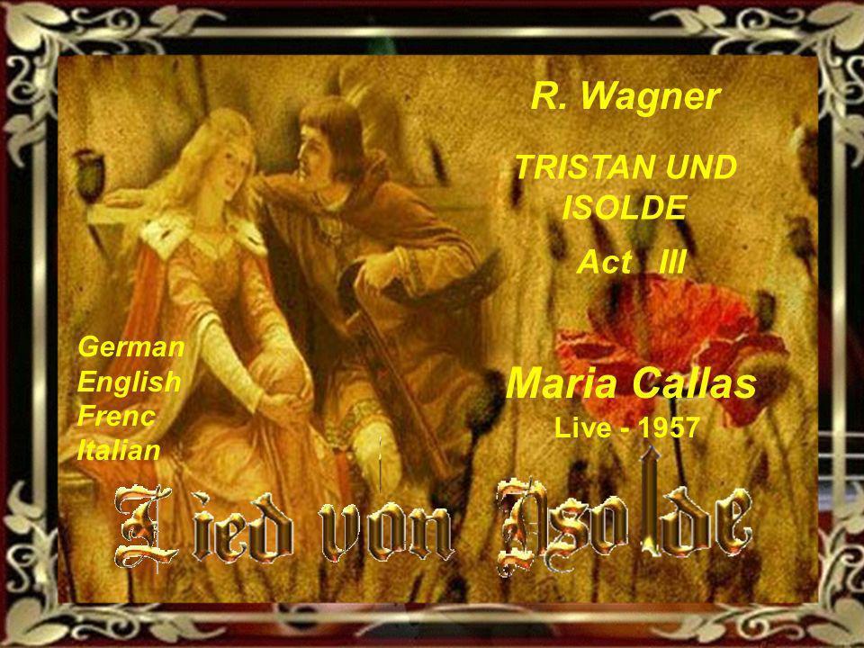 R. Wagner TRISTAN UND ISOLDE Act III Maria Callas German English Frenc Italian Live - 1957