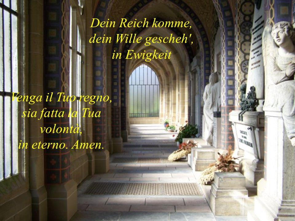 geheiligt werde dein Name. sia santificato il Tuo nome.