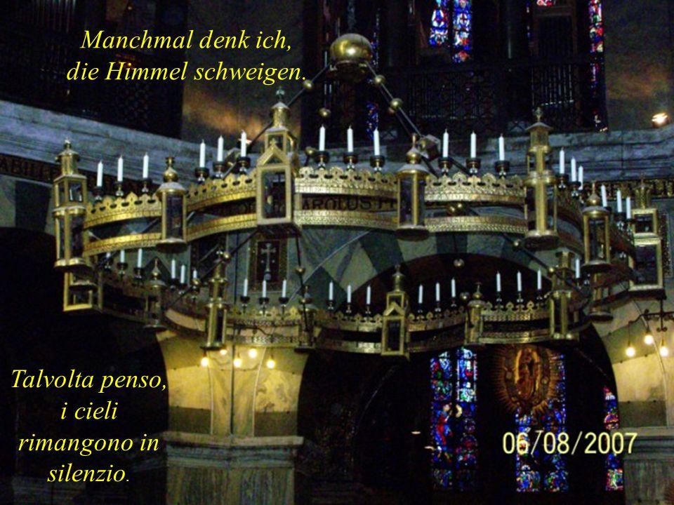 Dein Reich komme, dein Wille gescheh', in Ewigkeit. Amen. Venga il Tuo regno, sia fatta la Tua volontà, in eterno. Amen.