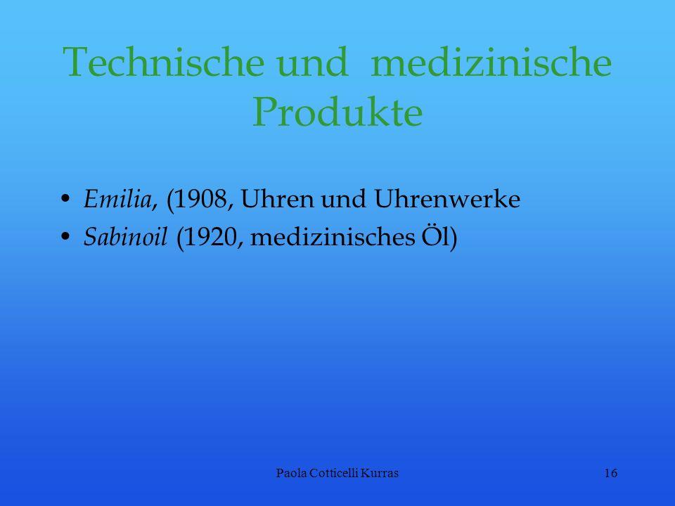 Paola Cotticelli Kurras16 Technische und medizinische Produkte Emilia, (1908, Uhren und Uhrenwerke Sabinoil (1920, medizinisches Öl)