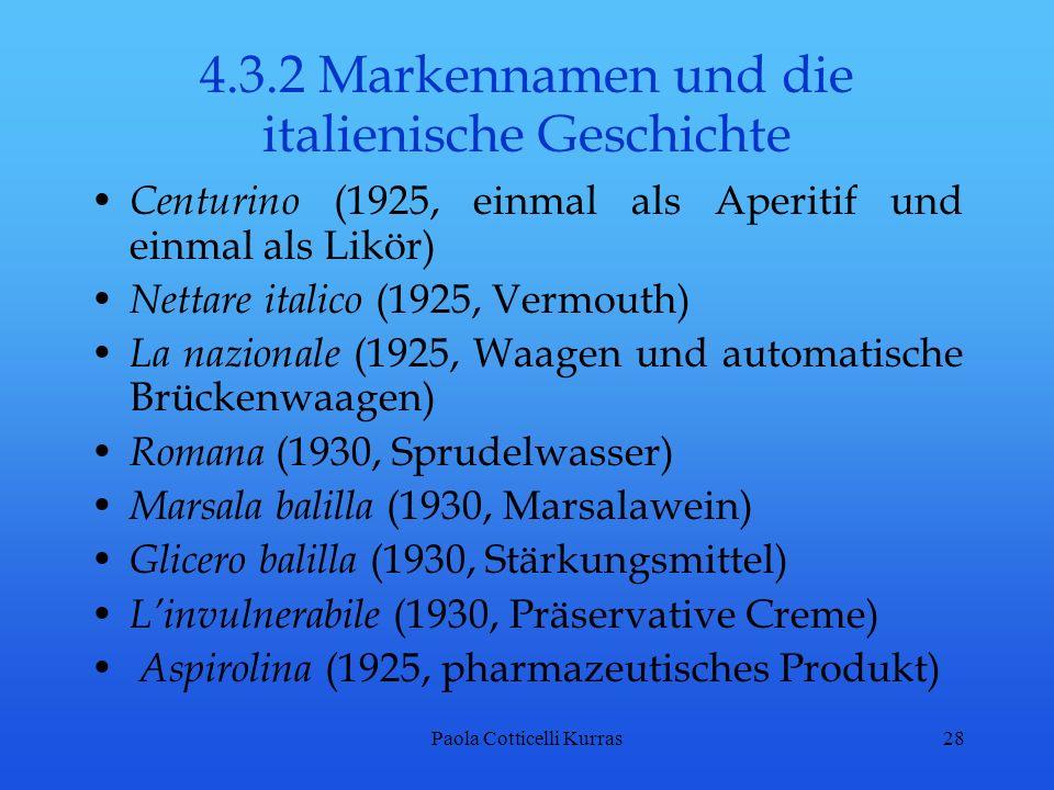 Paola Cotticelli Kurras28 4.3.2 Markennamen und die italienische Geschichte Centurino (1925, einmal als Aperitif und einmal als Likör) Nettare italico